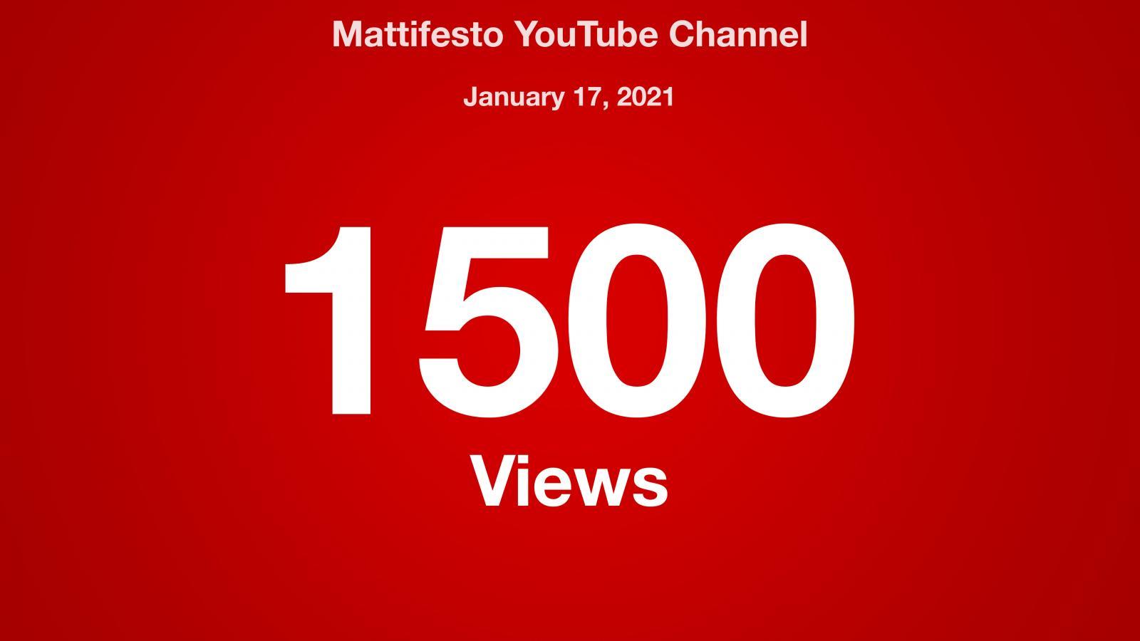 Mattifesto YouTube Channel, January 17, 2021, 1500 Views