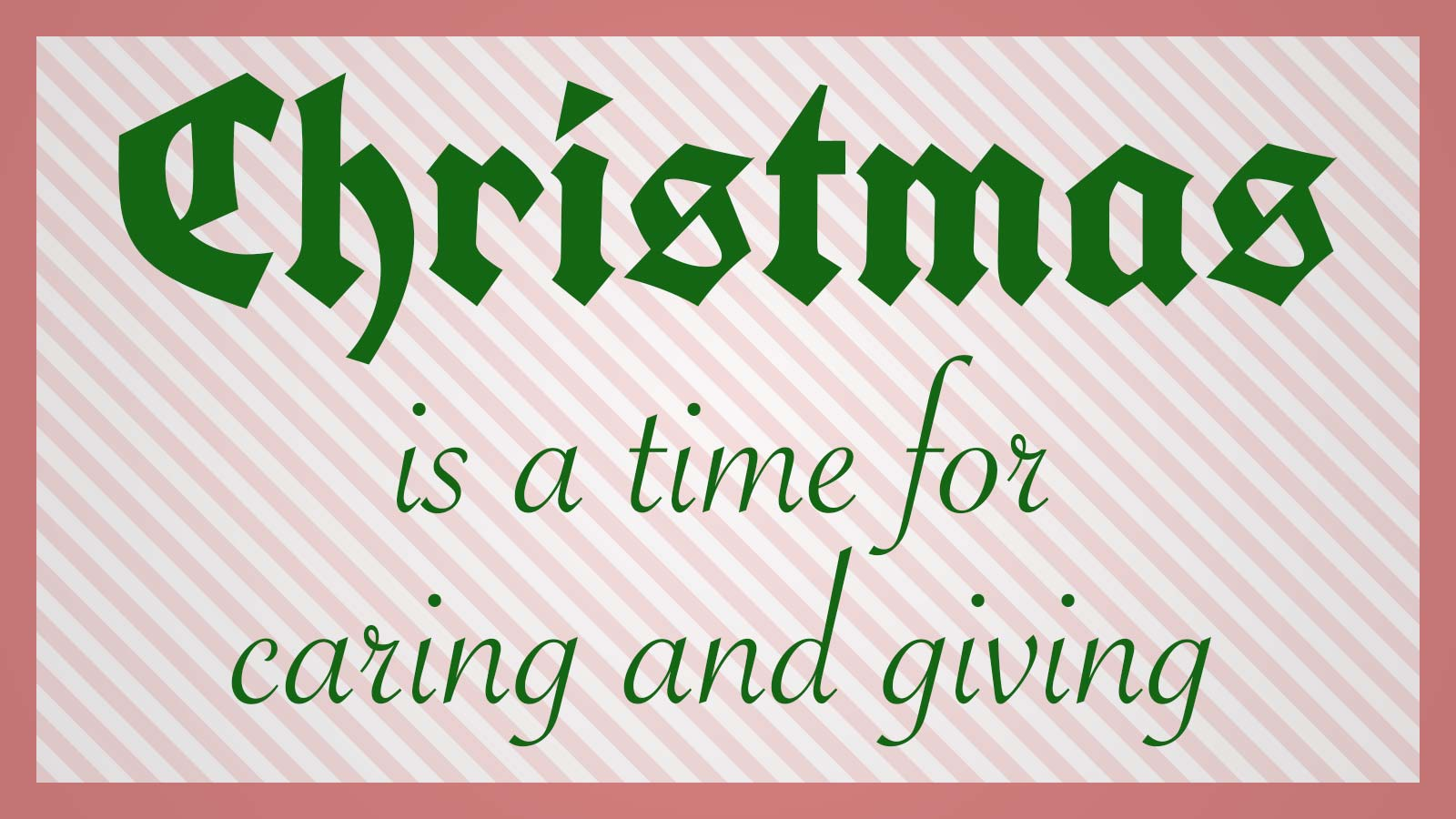 Christmas is a time for caring and giving