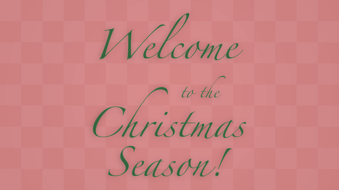 """Welcome to the Christmas Season"" on red checkered background."